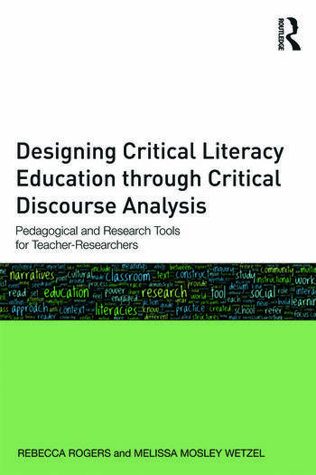 Designing Critical Literacy Education through Critical Discourse Analysis Pedagogical and Research Tools for Teacher-Researchers book cover