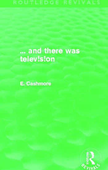 ... and there was telev!s!on (Routledge Revivals) book cover
