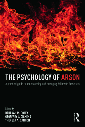 The Psychology of Arson A Practical Guide to Understanding and Managing Deliberate Firesetters book cover