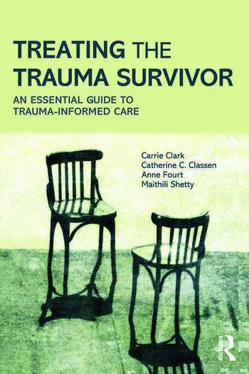 Treating the Trauma Survivor An Essential Guide to Trauma-Informed Care book cover