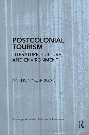 Postcolonial Tourism Literature, Culture, and Environment book cover