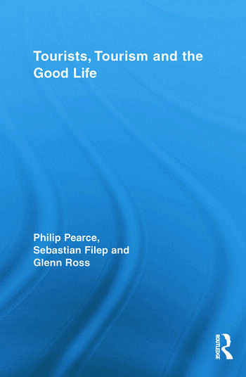 Tourists, Tourism and the Good Life book cover