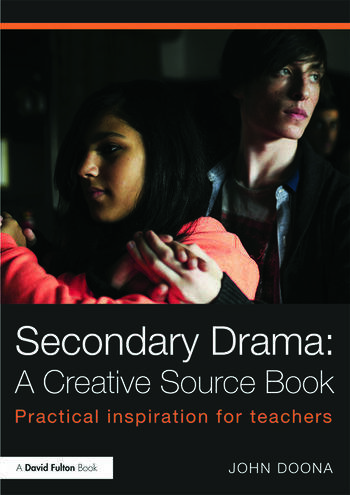 Secondary Drama: A Creative Source Book Practical inspiration for teachers book cover