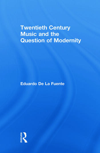 Twentieth Century Music and the Question of Modernity book cover