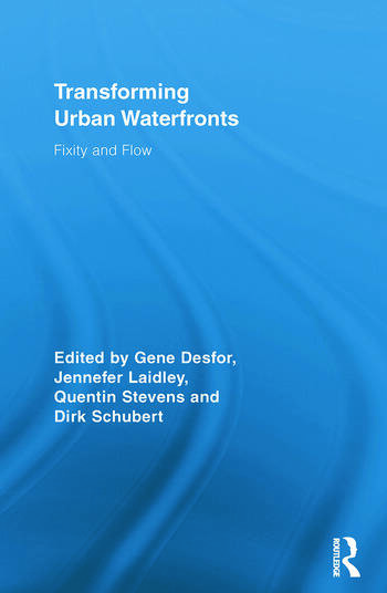 Transforming Urban Waterfronts Fixity and Flow book cover