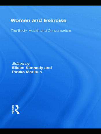 Women and Exercise The Body, Health and Consumerism book cover