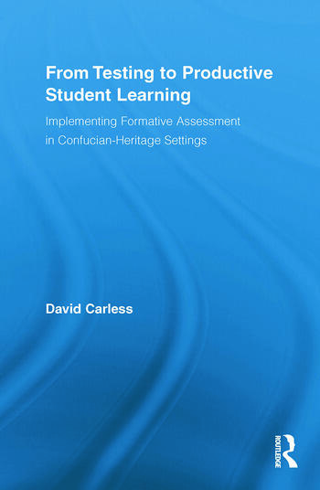 From Testing to Productive Student Learning Implementing Formative Assessment in Confucian-Heritage Settings book cover