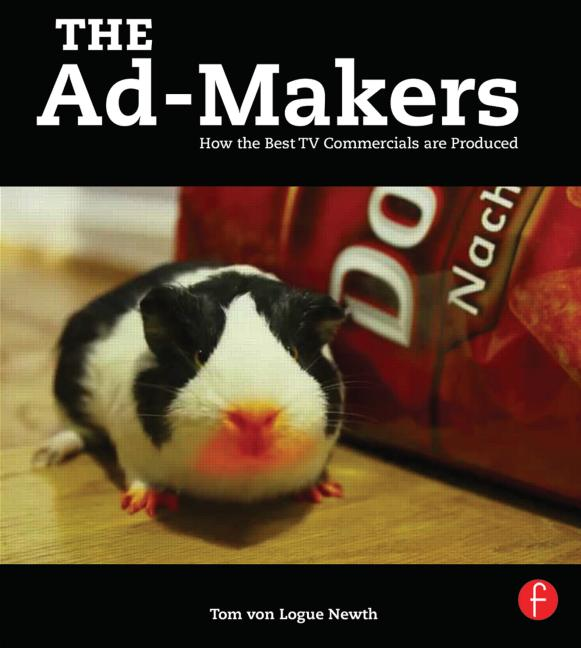 The Ad-Makers How the Best TV Commercials are Produced book cover