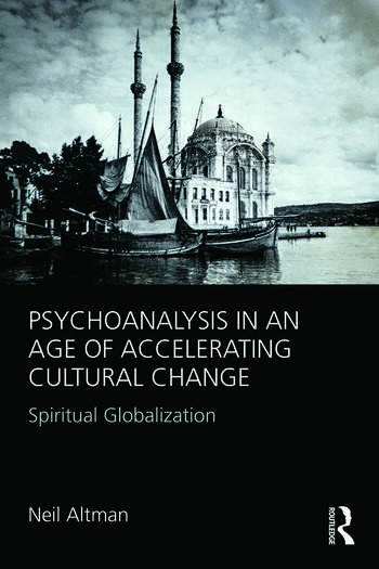 Psychoanalysis in an Age of Accelerating Cultural Change Spiritual Globalization book cover
