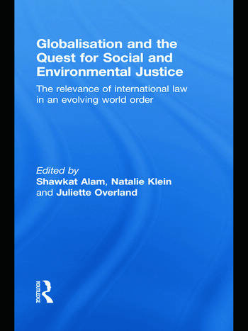 Globalisation and the Quest for Social and Environmental Justice The Relevance of International Law in an Evolving World Order book cover