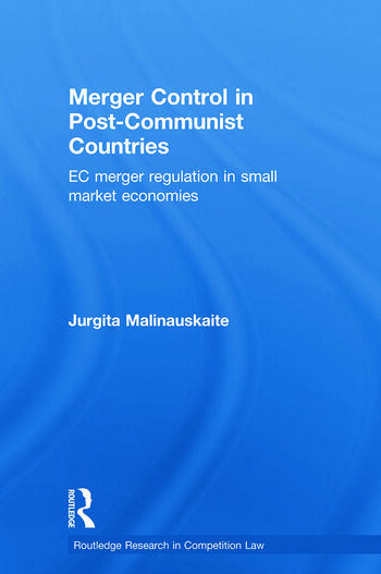 Merger Control in Post-Communist Countries EC Merger Regulation in Small Market Economies book cover