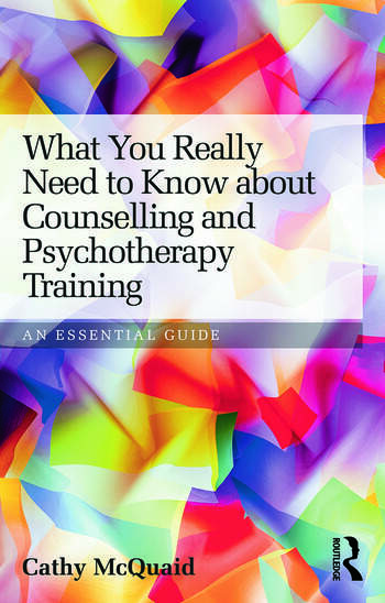 What You Really Need to Know about Counselling and Psychotherapy Training An essential guide book cover