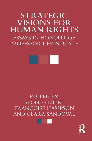 Strategic Visions for Human Rights Essays in Honour of Professor Kevin Boyle book cover