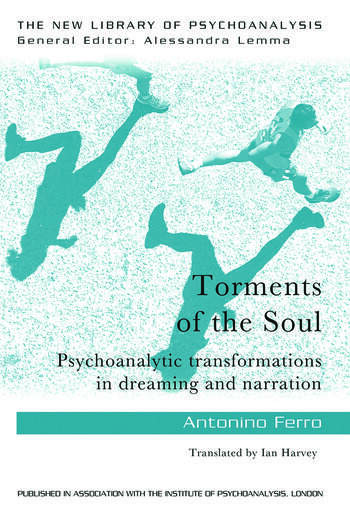 Torments of the Soul Psychoanalytic transformations in dreaming and narration book cover