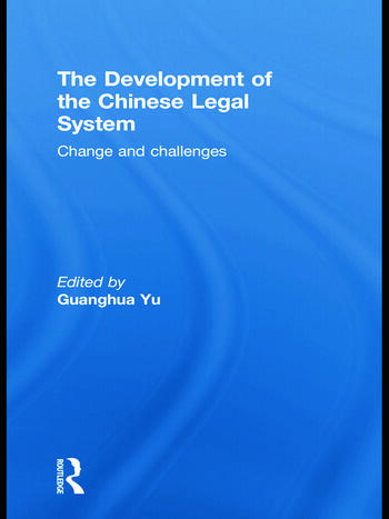 The Development of the Chinese Legal System Change and Challenges book cover