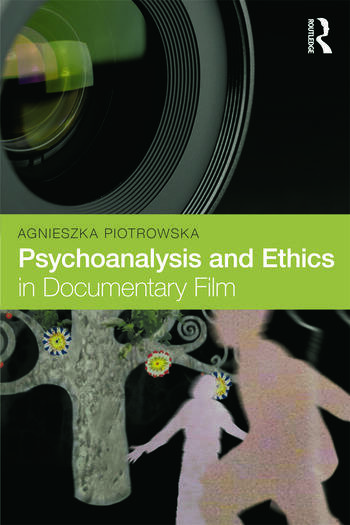 Psychoanalysis and Ethics in Documentary Film book cover