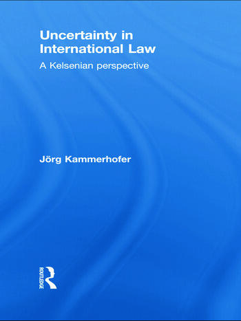Uncertainty in International Law A Kelsenian Perspective book cover