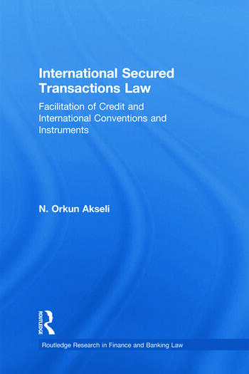 International Secured Transactions Law Facilitation of Credit and International Conventions and Instruments book cover