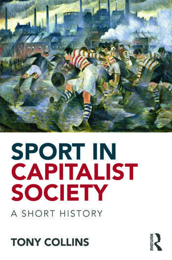 Sport in Capitalist Society A Short History book cover
