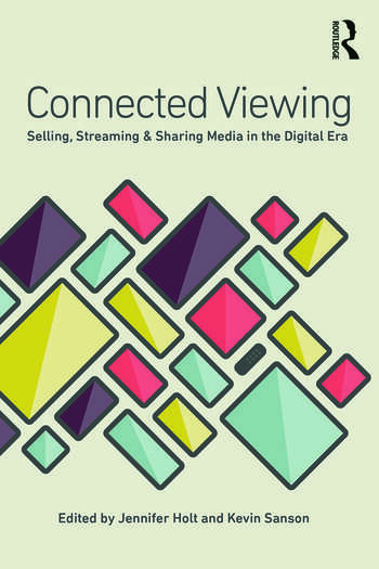 Connected Viewing Selling, Streaming, & Sharing Media in the Digital Age book cover