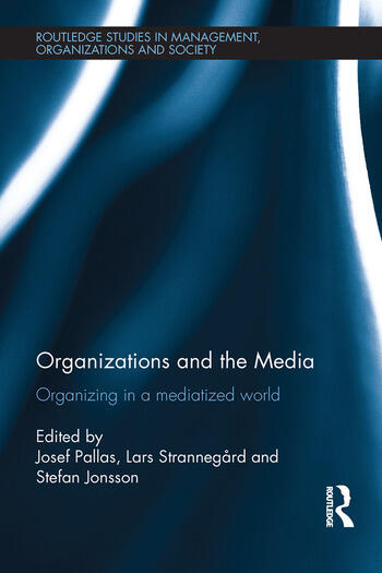 Organizations and the Media Organizing in a Mediatized World book cover