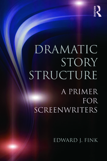 Dramatic Story Structure A Primer for Screenwriters book cover