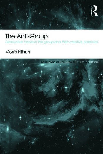 The Anti-Group Destructive Forces in the Group and their Creative Potential book cover