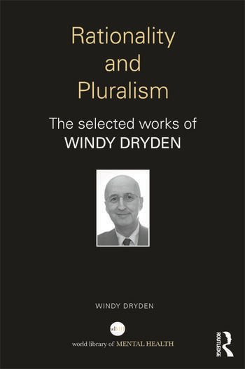 Rationality and Pluralism The selected works of Windy Dryden book cover