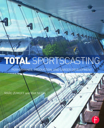 Total Sportscasting Performance, Production, and Career Development book cover