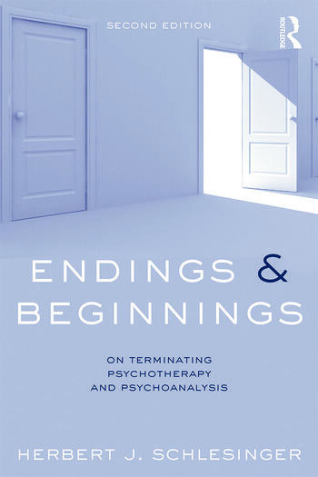 Endings and Beginnings, Second Edition On terminating psychotherapy and psychoanalysis book cover