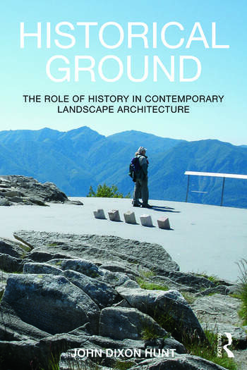 Historical Ground The role of history in contemporary landscape architecture book cover