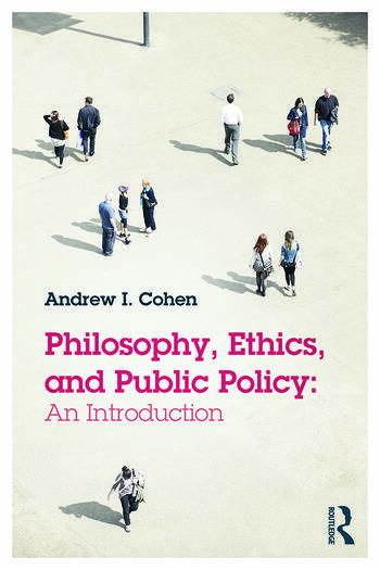 Philosophy, Ethics, and Public Policy: An Introduction book cover