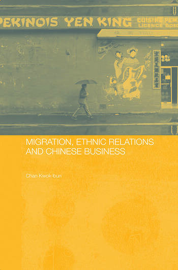 Migration, Ethnic Relations and Chinese Business book cover