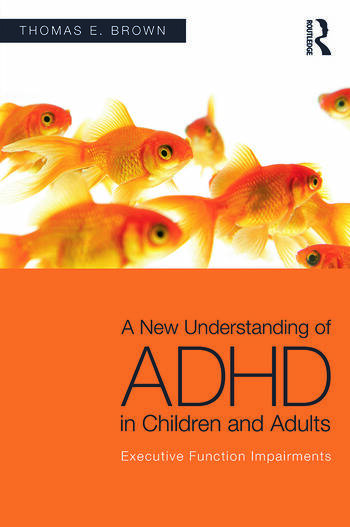 A New Understanding of ADHD in Children and Adults Executive Function Impairments book cover