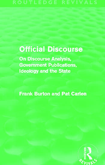 Official Discourse (Routledge Revivals) On Discourse Analysis, Government Publications, Ideology and the State book cover
