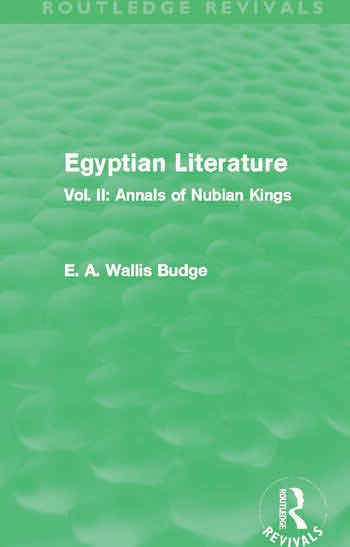Egyptian Literature (Routledge Revivals) Vol. II: Annals of Nubian Kings book cover