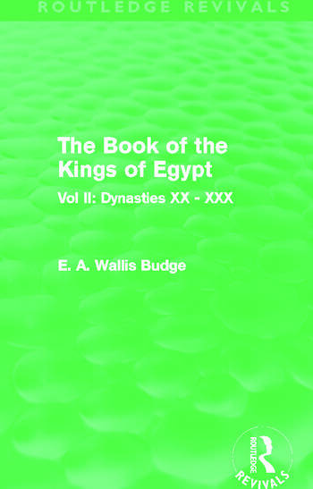The Book of the Kings of Egypt (Routledge Revivals) Vol II: Dynasties XX - XXX book cover