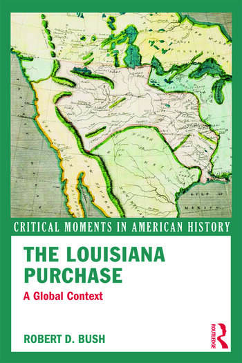 The Louisiana Purchase A Global Context book cover