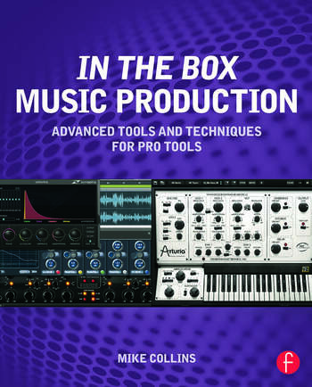 In the Box Music Production: Advanced Tools and Techniques for Pro Tools book cover