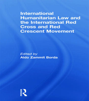 International Humanitarian Law and the International Red Cross and Red Crescent Movement book cover