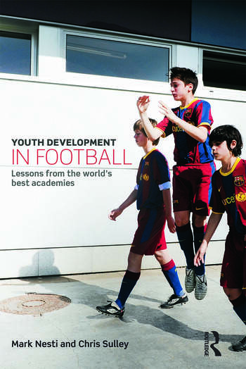 Youth Development in Football Lessons from the world's best academies book cover