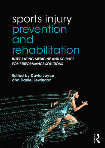 Sports Injury Prevention and Rehabilitation Integrating Medicine and Science for Performance Solutions book cover