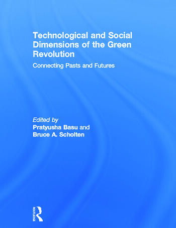 Technological and Social Dimensions of the Green Revolution Connecting Pasts and Futures book cover