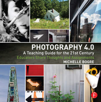 Photography 4.0: A Teaching Guide for the 21st Century Educators Share Thoughts and Assignments book cover