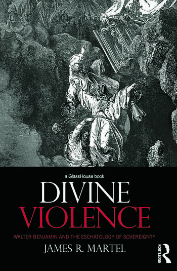 Divine Violence Walter Benjamin and the Eschatology of Sovereignty book cover