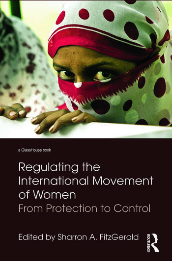 Regulating the International Movement of Women From Protection to Control book cover