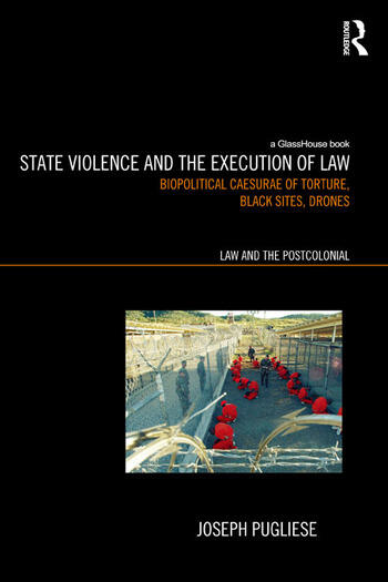 State Violence and the Execution of Law Torture, Black Sites, Drones book cover