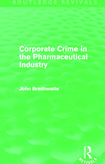 Corporate Crime in the Pharmaceutical Industry (Routledge Revivals) book cover