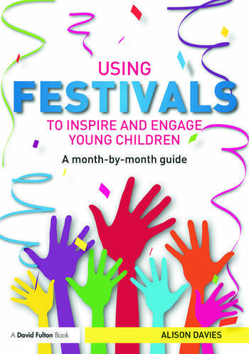 Using Festivals to Inspire and Engage Young Children A month-by-month guide book cover