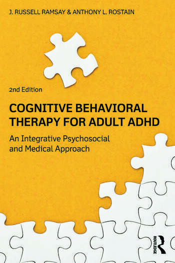 Cognitive Behavioral Therapy for Adult ADHD An Integrative Psychosocial and Medical Approach book cover